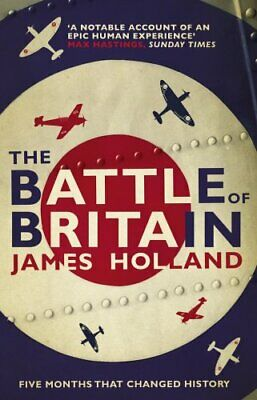 The Battle of Britain, James Holland, Good Condition Book,