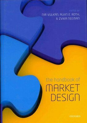 The Handbook of Market Design by Alvin E. Roth