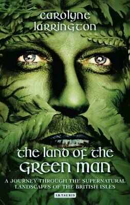 The Land of the Green Man A Journey Through the Supernatural