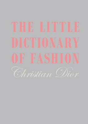 The Little Dictionary of Fashion A Guide to Dress Sense for