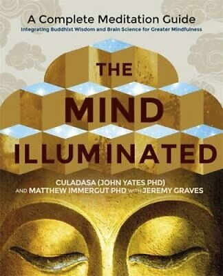 The Mind Illuminated A Complete Meditation Guide Integrating