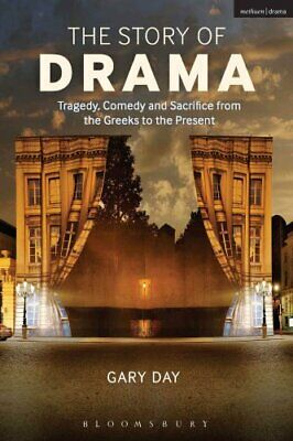 The Story of Drama Tragedy, Comedy and Sacrifice from the