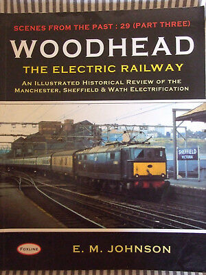 Woodhead: the Electric Railway by E.M. Johnson (Paperback,