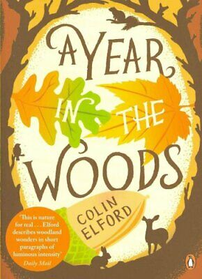 A Year in the Woods The Diary of a Forest Ranger by Colin