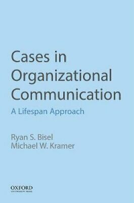 Cases in Organizational Communication A Lifespan Approach