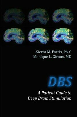 DBS A Patient Guide to Deep Brain Stimulation by Giroux MD,
