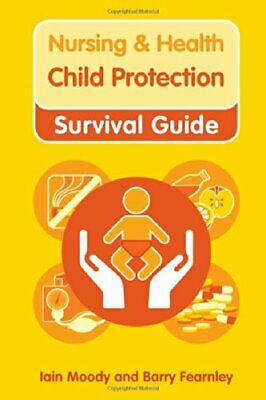 Nursing & Health Survival Guide: Child Protection: Safegu...