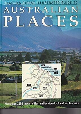 Reader's Digest Illustrated Guide To Australian Places by