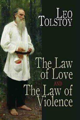 The Law of Love and the Law of Violence by Leo Tolstoy