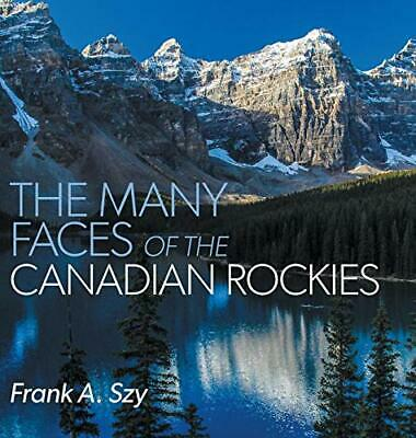 The Many Faces of the Canadian Rockies by Szy, Frank A. Book