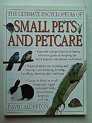 The Ultimate Encyclopedia of Small Pets and Petcare,