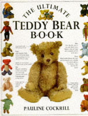 The Ultimate Teddy Bear Book by Pauline Cockrill (Hardback,