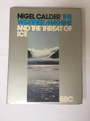 The Weather Machine and the Threat of Ice by Calder, Nigel