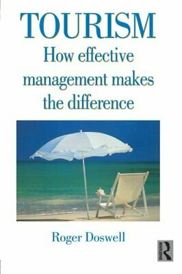 Tourism: How Effective Management Makes the Diffe... by
