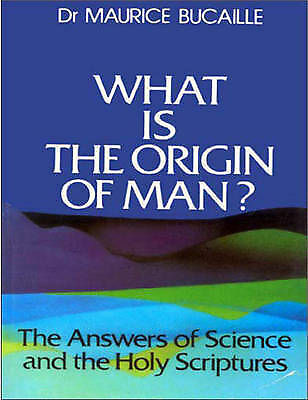 What is the Origin of Man? by Maurice Bucaille (Hardback,