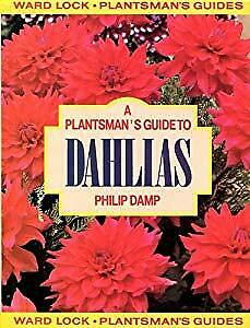 A Plantsmans Guide to Dahlias (Plantsmans Guide Series),