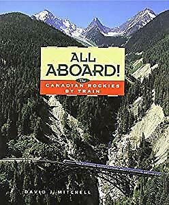 All Aboard: Canadian Rockies by Train, Mitchell, David,