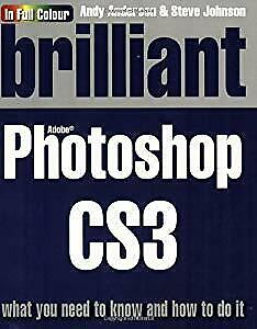 Brilliant Photoshop CS3:What you need to know and how to do