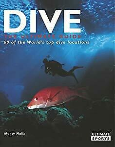 Dive - The Ultimate Guide to 60 of the World's Top Dive