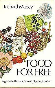 Food for Free ~ A guide to the edible wild plants of