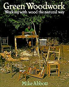 Green Woodwork: Working with Wood the Natural Way, Mike