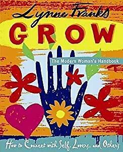 Grow: The Modern Womans Handbook: The Modern Womans