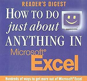 How to Do Just about Anything in Excel, Readers Digest,