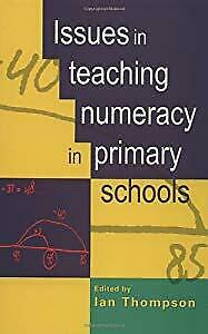 Issues in Teaching Numeracy in Primary Schools, Ian