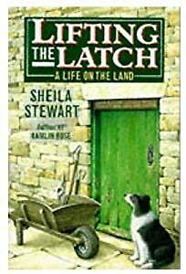Lifting the Latch: A Life on the Land - Based on the Life of