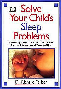Solve Your Child's Sleep Problems: A Practical and