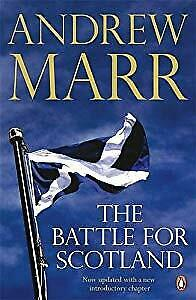The Battle for Scotland, Marr, Andrew, Used; Good Book