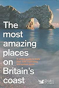 The Most Amazing Places on Britain's Coast (Readers Digest),