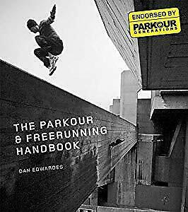 The Parkour & Freerunning Handbook, Dan Edwardes, Used; Good
