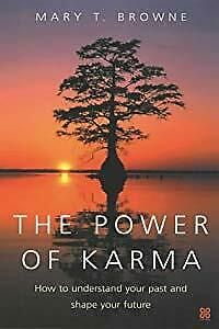 The Power Of Karma: How to understand your past and shape