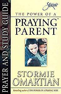 The Power of a Praying Parent: Prayer and Study Guide,