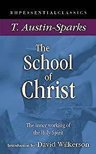 The School of Christ: The Inner Working of the Holy Spirit,