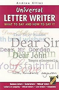Universal Letter Writer: What to Say and How to Say it,