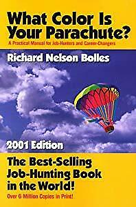What Color is Your Parachute? : A Practical Manual for