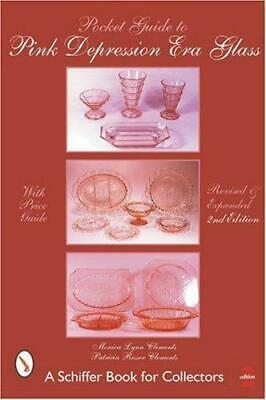 A Pocket Guide to Pink Depression Era Glass, Paperback, by