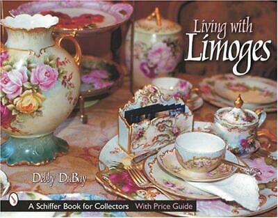 Living with Limoges, Hardback, by Debby DuBay