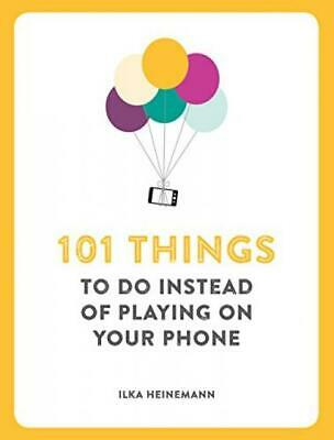 101 Things to Do Instead of Playing on Your Phone Paperback