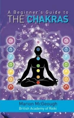 A Beginner's Guide to the Chakras Paperback – 8 Nov