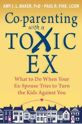 Co-parenting with a Toxic Ex: What to Do When Your Ex-Spouse