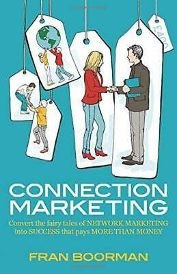 Connection Marketing: Converting the fairy tales of network