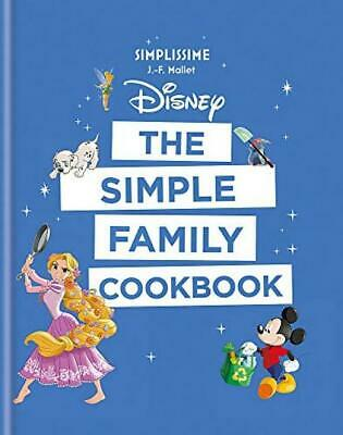 Disney: The Simple Family Cookbook Hardcover – 18 Oct