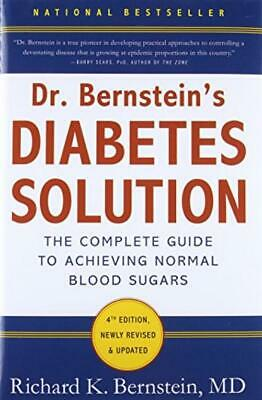 Dr Bernstein's Diabetes Solution: A Complete Guide To