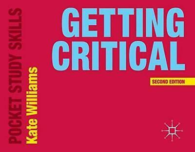 Getting Critical (Pocket Study Skills), Williams, Kate, Good