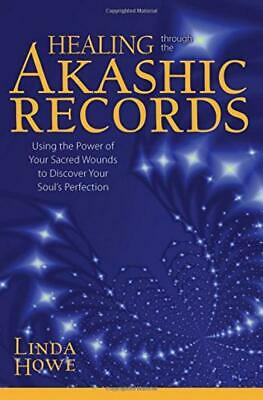 Healing Through the Akashic Records: Using Power of Your