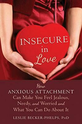 Insecure in Love: How Anxious Attachment Can Make You Feel