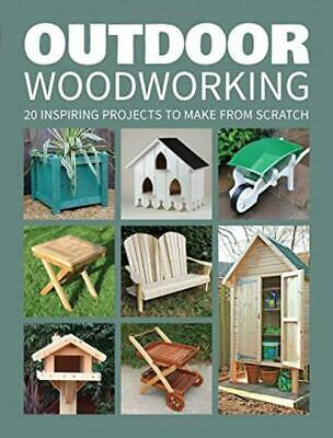 Outdoor Woodworking: Over 20 Inspiring Projects to Make from